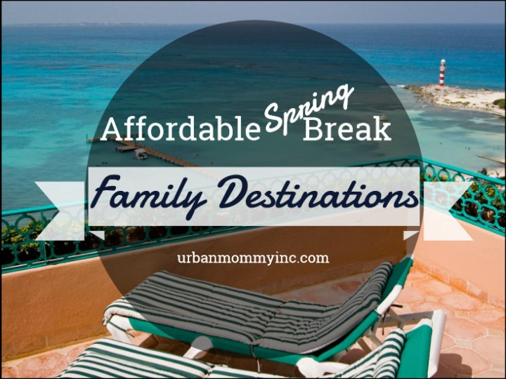 Affordable Spring break vacations