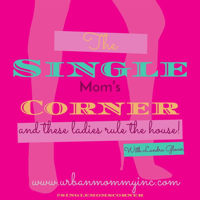 Single Moms Corner- Urban Mommy