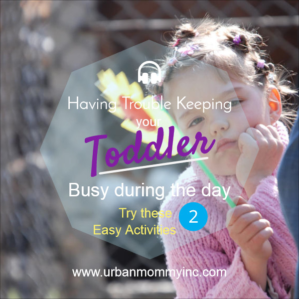 How to Keep toddlers busy